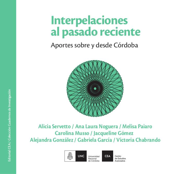 Interpelaciones al pasado reciente : aportes sobre y desde Córdoba