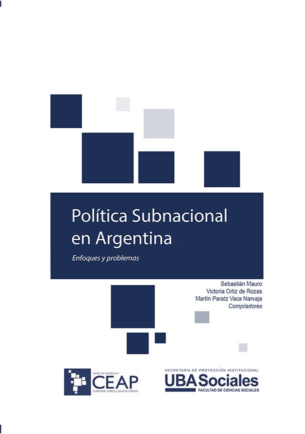 Política subnacional en Argentina : enfoques y problemas