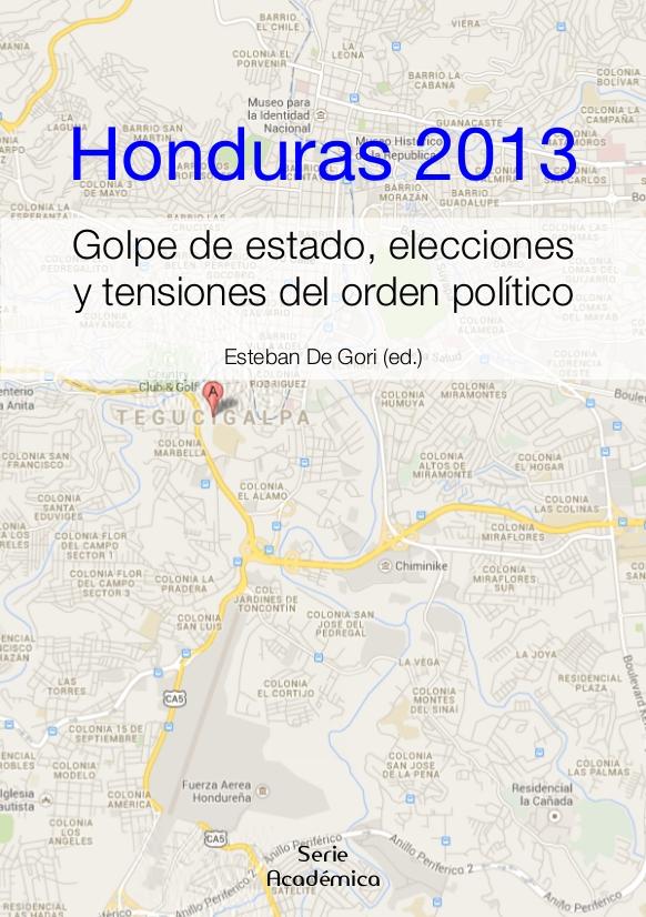 Honduras 2013 : golpe de estado, elecciones y tensiones del orden pol�tico