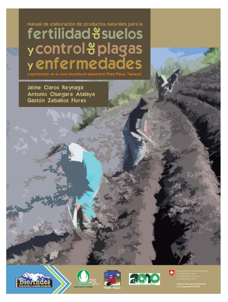 Manual de elaboración de productos naturales para la fertilidad de suelos y control de plagas y enfermedades : experiencias en la zona biocultural subcentral Waca Playa, Tapacarí