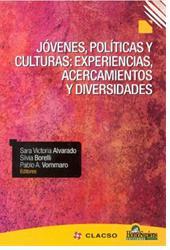 GT juventud y pr�cticas pol�ticas en Am�rica Latina : comprensiones y aprendizajes de la relaci�n juventud-pol�tica-cultura en Am�rica Latina desde una perspectiva investigativa plural