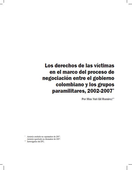 Los derechos de las v�ctimas en el marco del proceso de negociaci�n entre el gobierno colombiano y los grupos paramilitares, 2002-2007