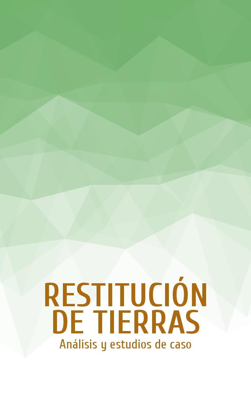 Restitución de tierras en Colombia : análisis y estudios de caso