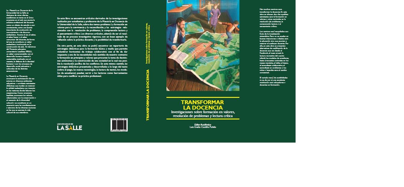 Transformar la docencia : investigaciones sobre formación en valores, resolución de problemas y lectura crítica