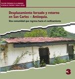 Desplazamiento forzado y retorno en San Carlos - Antioquia : una comunidad que regresa hacia el confinamiento