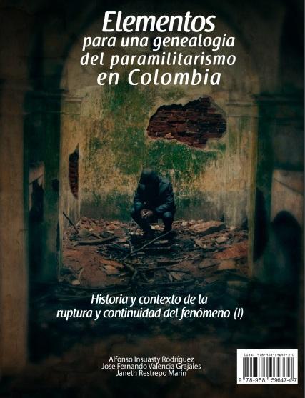 Elementos para una genealogía del paramilitarismo en Colombia : historia y contexto de la ruptura y continuidad del fenómeno (I)