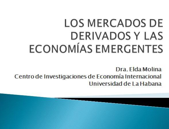 Los mercados de derivados y las economías emergentes