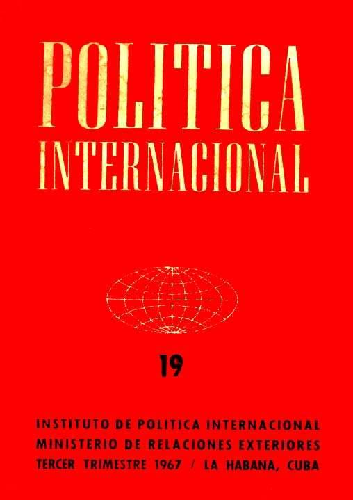 Pol�tica Internacional (A�o 5 no. 19 jul-sep 1967)