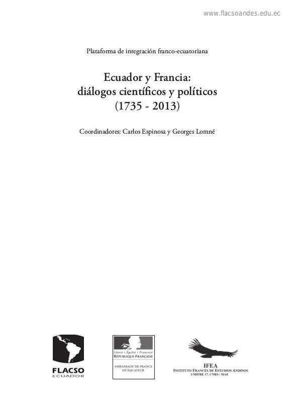 Ecuador y Francia : diálogos científicos y políticos (1735 - 2013)