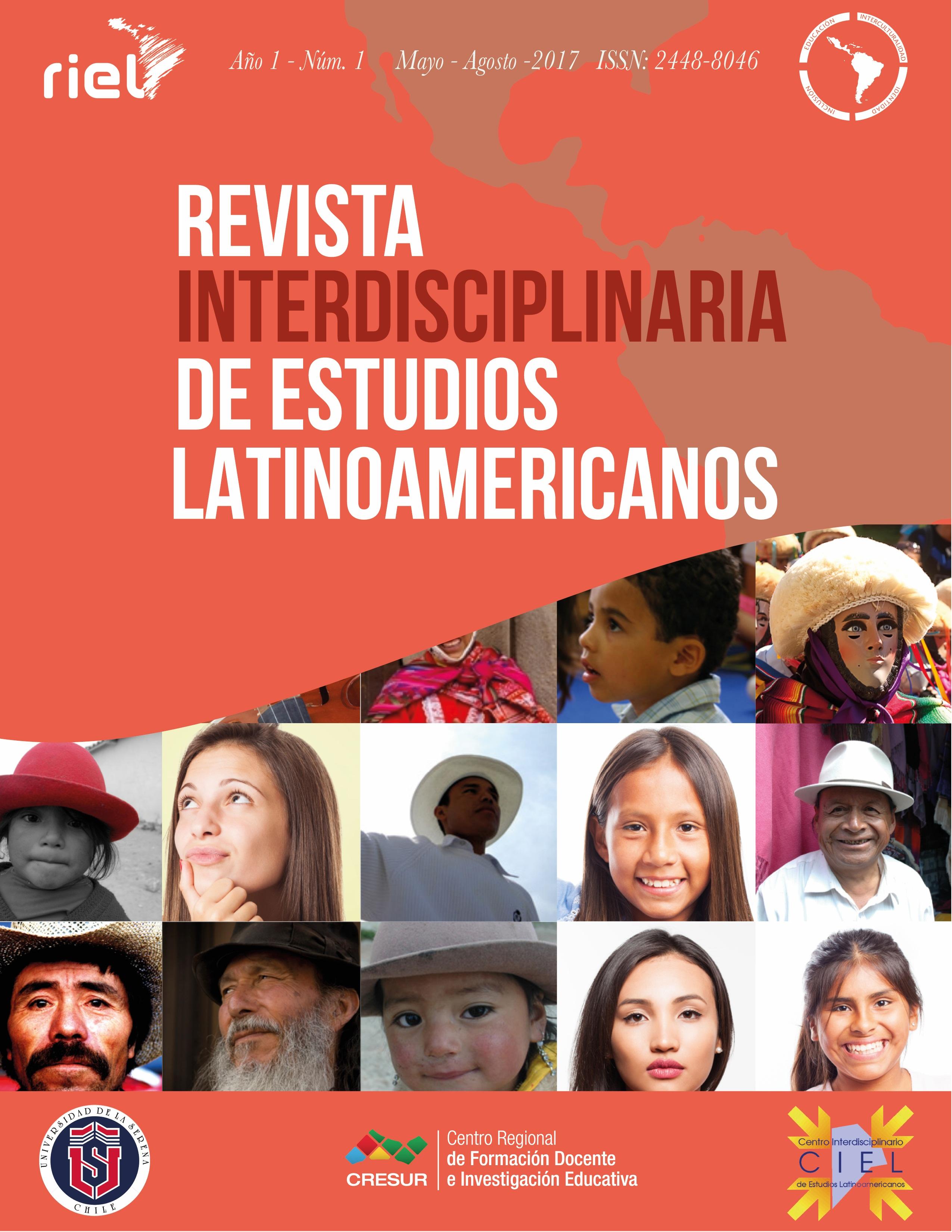 Revista Interdiciplinaria de Estudios Latinoamericanos (Año 1 no. 1 mayo-ago 2017)