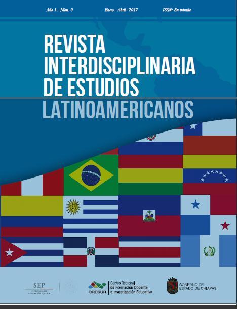Revista Interdisciplinaria de Estudios Latinoamericanos (Año 1 no. 0 ene-abr 2017)