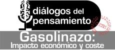 El gasolinazo : impacto económico y coste político. Programa Diálogos del Pensamiento 236