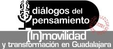 (In)movilidad y transformación en Guadalajara. Programa Diálogos del Pensamiento 238