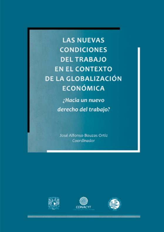 Las nuevas condiciones del trabajo en el contexto de la globalización económica : ¿Hacia un nuevo derecho del trabajo?