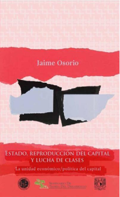 Estado, reproducción del capital y lucha de clases : la unidad económico/ política del capital