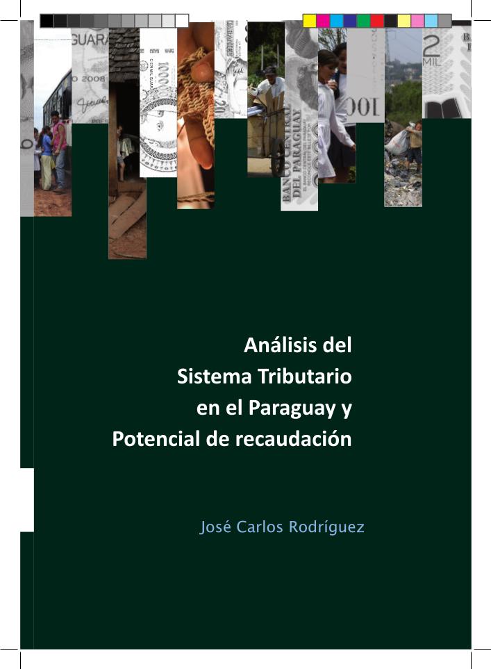 Análisis del sistema tributario en el Paraguay y potencial de recaudación
