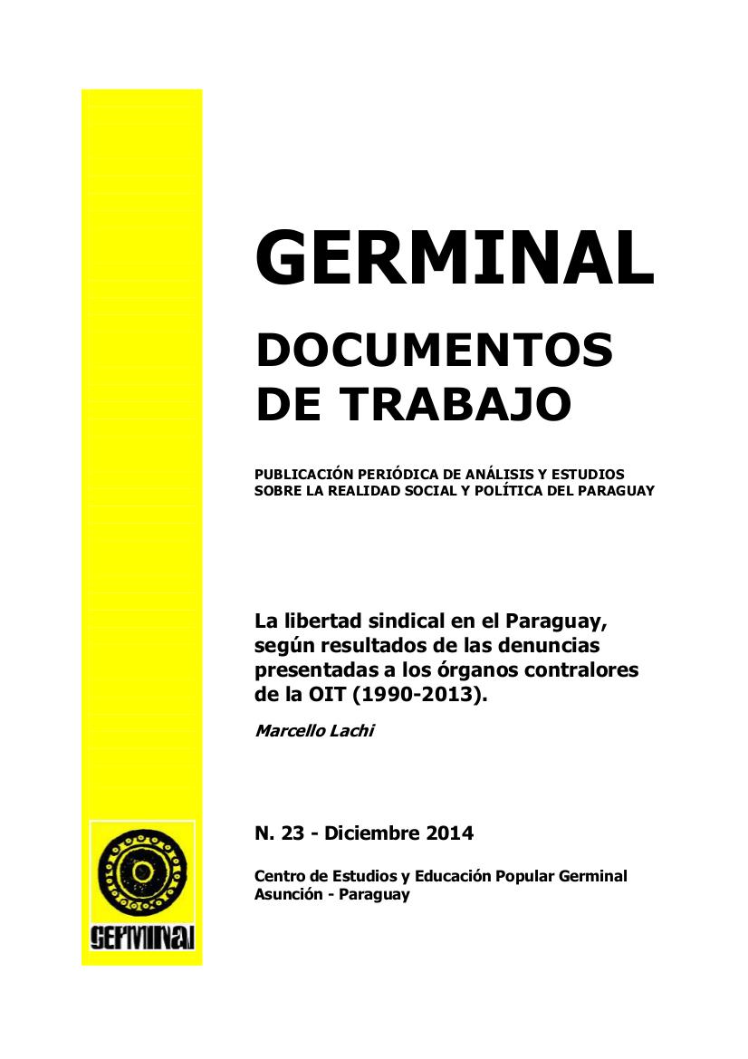 La libertad sindical en el Paraguay, según resultados de las denuncias presentadas a los órganos contralores de la OIT (1990-2013)