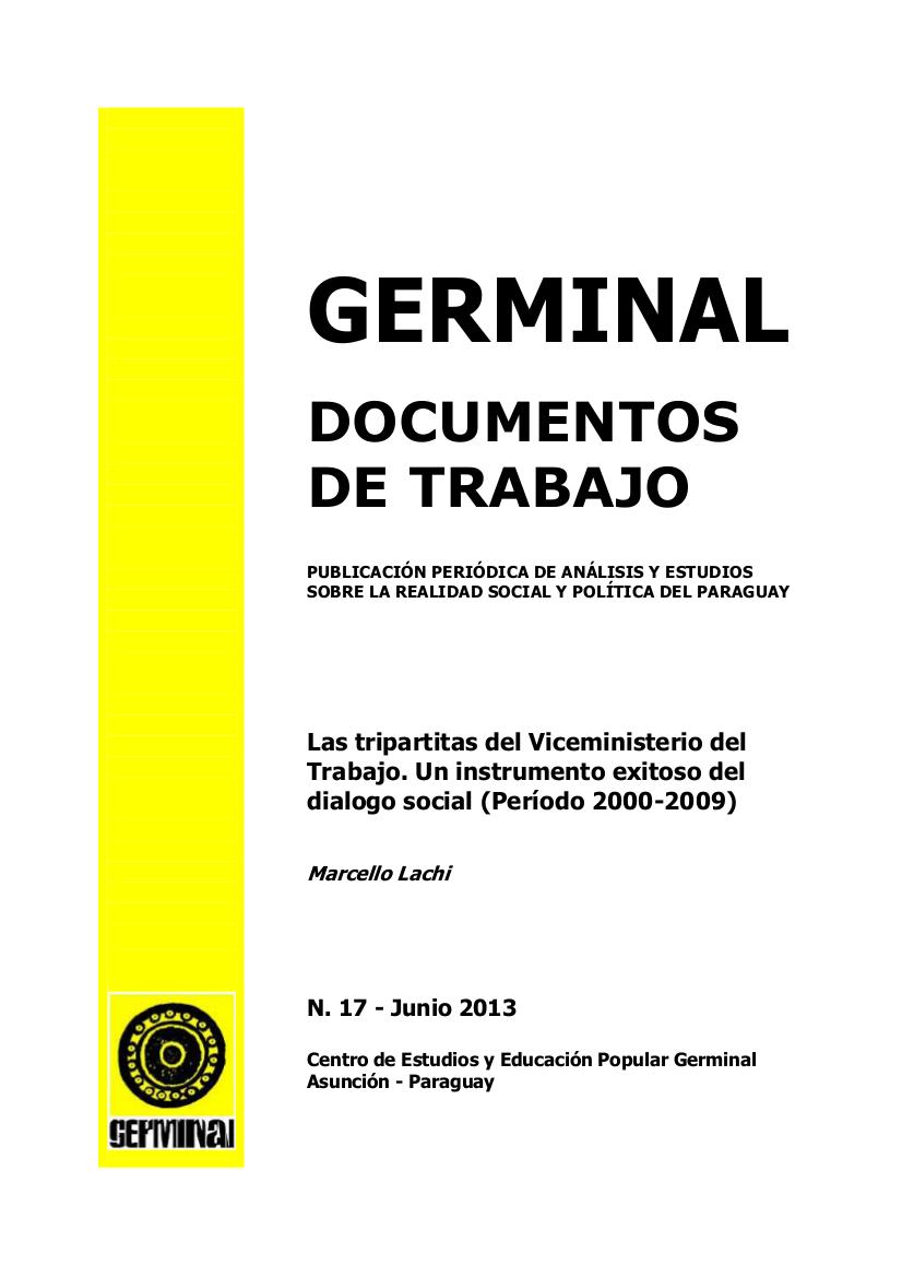 Las tripartitas del Viceministerio del Trabajo : un instrumento exitoso del dialogo social (período 2000-2009)