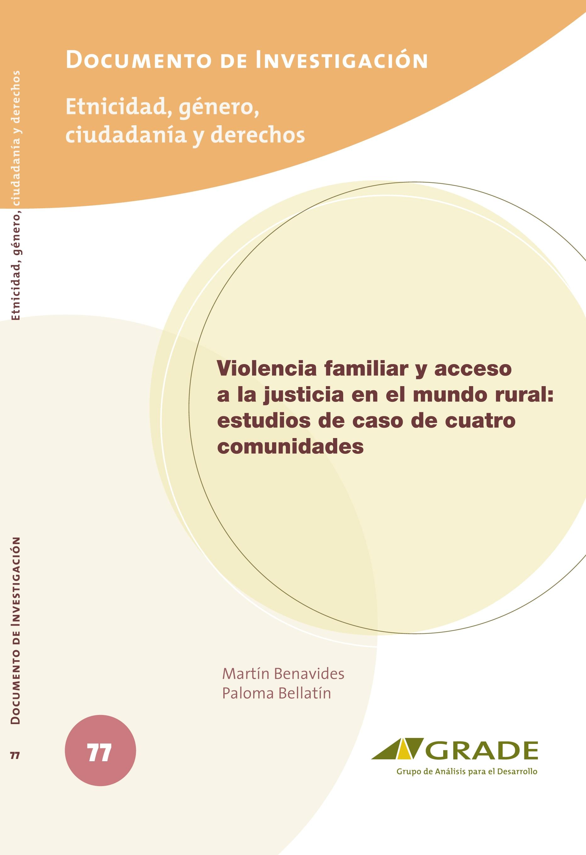 Violencia familiar y acceso a la justicia en el mundo rural: estudios de caso de cuatro comunidades