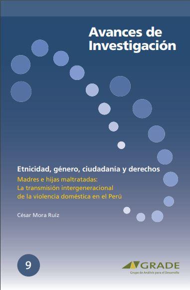 Madres e hijas maltratadas: la transmisión intergeneracional de la violencia doméstica en el Perú