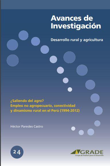 ¿Saliendo del agro? empleo no agropecuario, conectividad y dinamismo rural en el Perú (1994-2012)