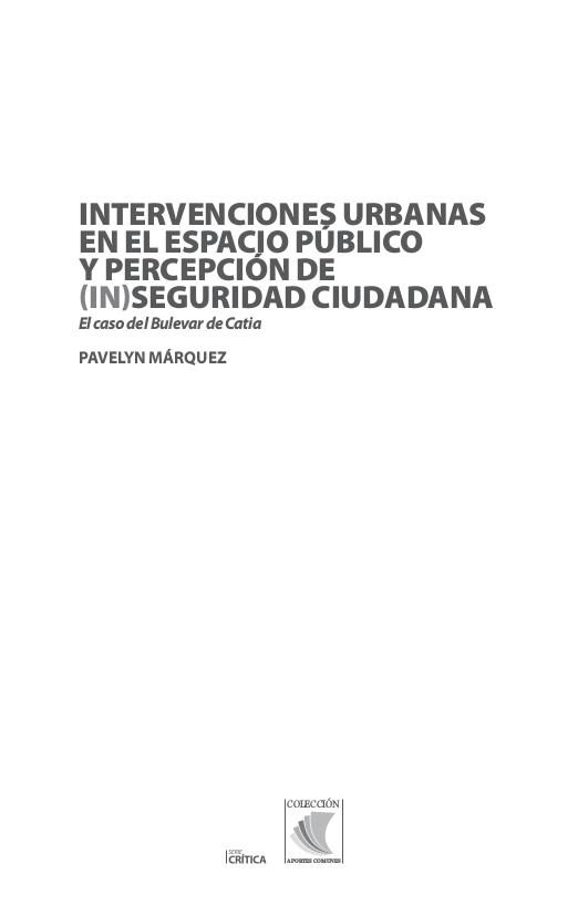Intervenciones urbanas en el espacio público y percepción de (in)seguridad ciudadana : el caso del Bulevar de Catia