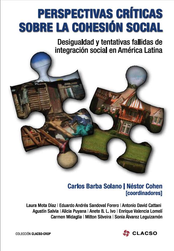 Perspectivas críticas sobre la cohesión social : desigualdad y tentativas fallidas de integración social en América Latina