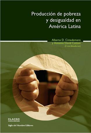 Producci�n de pobreza y desigualdad en Am�rica Latina