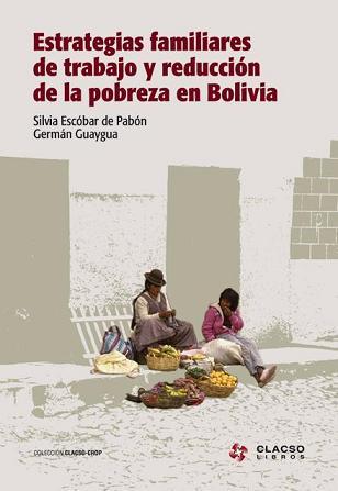 Estrategias familiares de trabajo y reducci�n de la pobreza en Bolivia