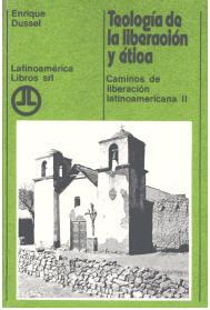 Caminos de liberación latinoamericana II : teología de la liberación y ética